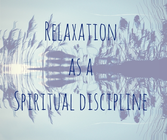 Relaxation as Spiritual Discipline